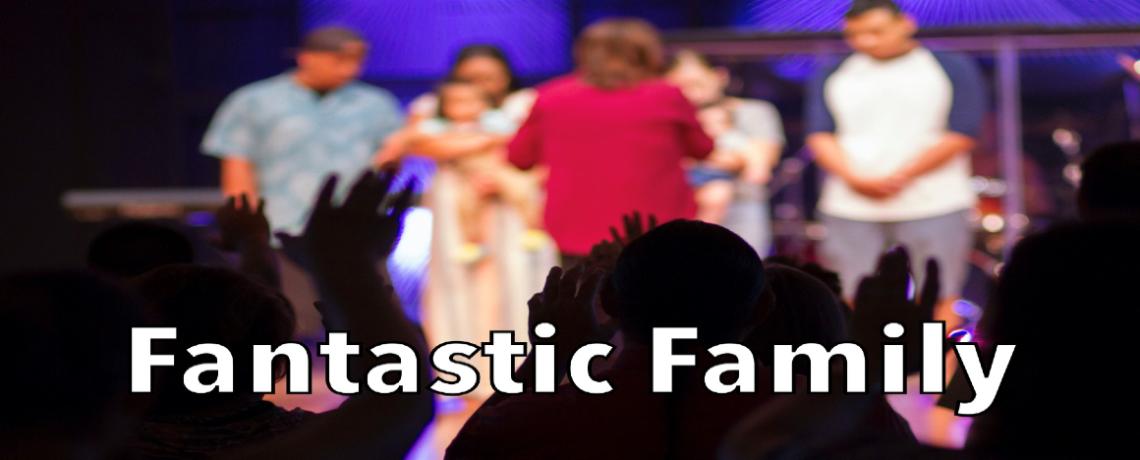 Fantastic Family – Jan 3rd-24th