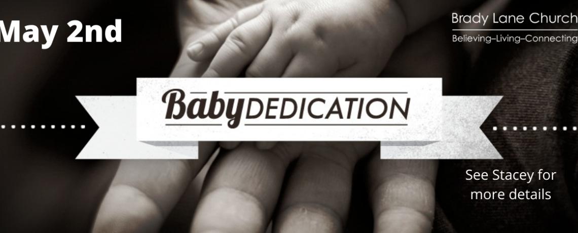 Baby Dedication – May 2nd